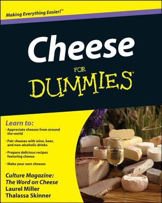 Cheese for Dummies By Culture Magazine (COR)/ Miller, Laurel/ Skinner, Thalassa